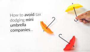 How to Avoid Tax Dodging Mini Umbrella Companies