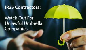 IR35 Contractors: Watch Out For Unlawful Umbrellas