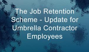 The Job Retention Scheme - Update for Umbrella Contractor Employees