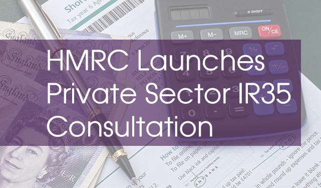 HMRC Launches Private Sector IR35 Consultation